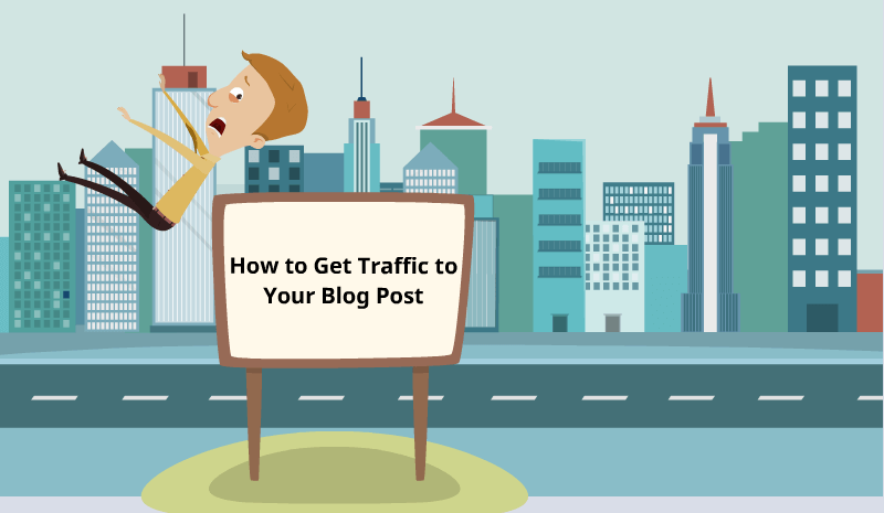 How to Get Traffic to Your Blog Post
