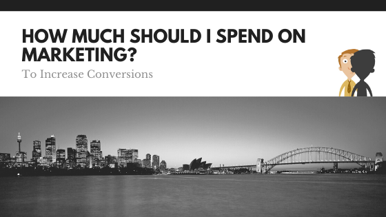How Much Should I Spend on Marketing To Increase Conversions ?