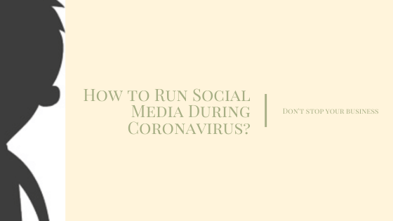 How to Run Social Media During Coronavirus?