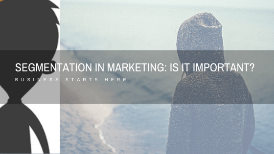 Segmentation in Marketing: Is It Important?